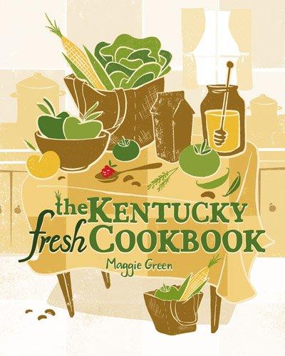The Kentucky Fresh Cookbook 9780813133768