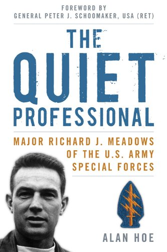 The Quiet Professional: Major Richard J. Meadows of the U.S. Army Special Forces 9780813133997