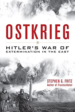 Ostkrieg: Hitler's War of Extermination in the East 9780813134161