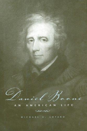 Daniel Boone: An American Life 9780813134628
