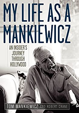 My Life as a Mankiewicz: An Insider's Journey Through Hollywood 9780813136059
