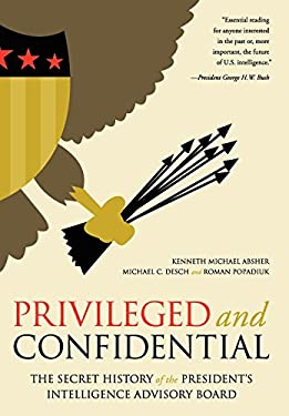 Privileged and Confidential: The Secret History of the President's Intelligence Advisory Board 9780813136080