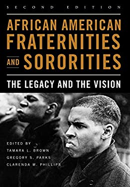 African American Fraternities and Sororities: The Legacy and the Vision 9780813136622