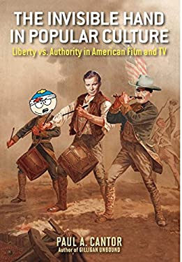 The Invisible Hand in Popular Culture: Liberty vs. Authority in American Film and TV 9780813140827