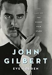 John Gilbert: The Last of the Silent Film Stars (Screen Classics) 20933455