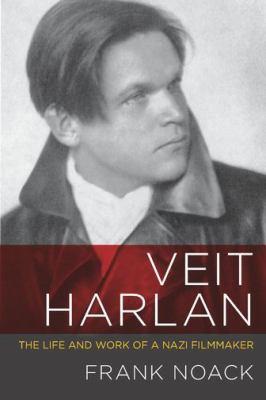 Veit Harlan: The Life and Work of a Nazi Filmmaker (Screen Classics)