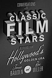 Conversations with Classic Film Stars: Interviews from Hollywood's Golden Era (Screen Classics) 23609848