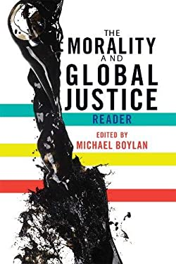 The Morality and Global Justice Reader 9780813344331