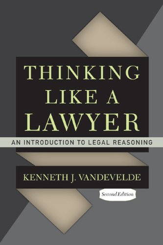 Thinking Like a Lawyer: An Introduction to Legal Reasoning 9780813344645