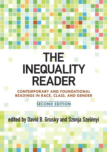 The Inequality Reader: Contemporary and Foundational Readings in Race, Class, and Gender 9780813344843