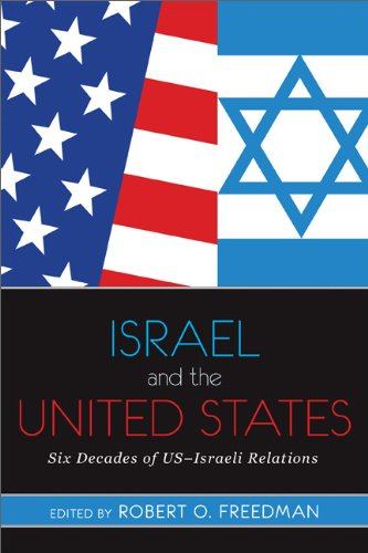 Israel and the United States: Six Decades of US-Israeli Relations 9780813344942