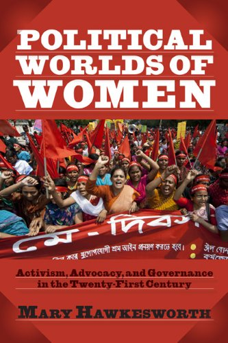 Political Worlds of Women: Activism, Advocacy, and Governance in the Twenty-First Century 9780813344959