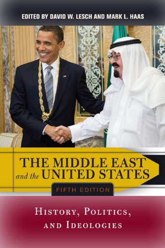 The Middle East and the United States: History, Politics, and Ideologies 9780813345291