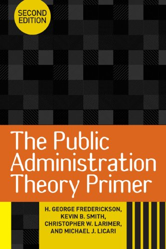 The Public Administration Theory Primer 9780813345765