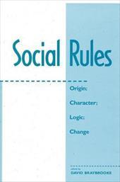 Social Rules: Origin; Character; Logic; Change