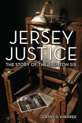 Jersey Justice: The Story of the Trenton Six 9780813551272