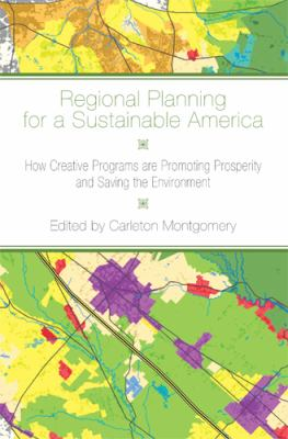 Regional Planning for a Sustainable America: How Creative Programs Are Promoting Prosperity and Saving the Environment 9780813551326