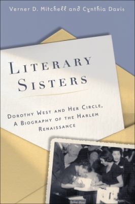 Literary Sisters: Dorothy West and Her Circle: A Biography of the Harlem Renaissance 9780813551456