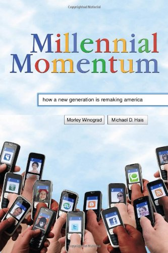 Millennial Momentum: How a New Generation Is Remaking America 9780813551500