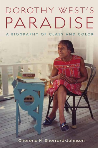 Dorothy West's Paradise: A Biography of Class and Color 9780813551678