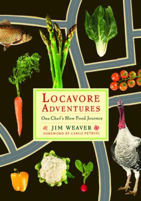 Locavore Adventures: One Chef's Slow Food Journey 9780813551708