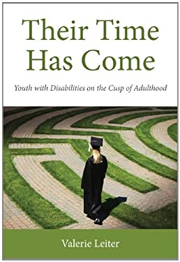 Their Time Has Come: Youth with Disabilities on the Cusp of Adulthood 9780813552484