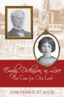 Emily Dickinson in Love: The Case for Otis Lord 9780813552750
