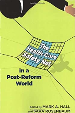 The Health Care Safety Net in a Post-Reform World 9780813553061