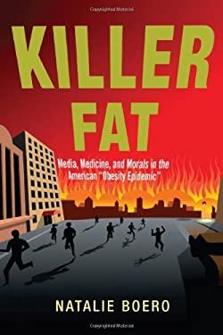 Killer Fat: Media, Medicine, and Morals in the American