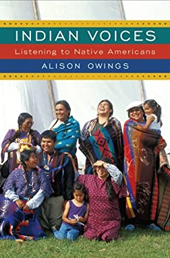 Indian Voices: Listening to Native Americans 9780813554181