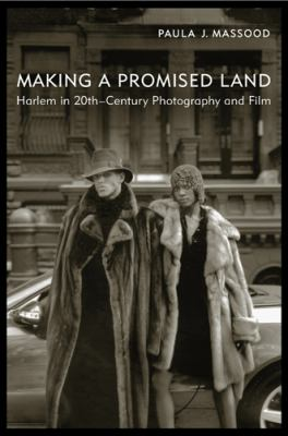 Making a Promised Land: Harlem in Twentieth-Century Photography and Film 9780813555874