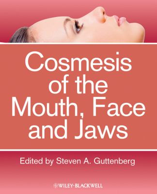 Cosmesis of the Mouth, Face and Jaws 9780813816982