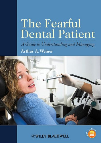The Fearful Dental Patient: A Guide to Understanding and Managing 9780813820842