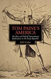Tom Paine's America: The Rise and Fall of Transatlantic Radicalism in the Early Republic 13012621