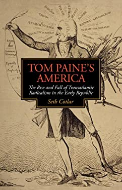 Tom Paine's America: The Rise and Fall of Transatlantic Radicalism in the Early Republic 9780813931005