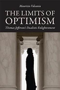The Limits of Optimism: Thomas Jefferson's Dualistic Enlightenment
