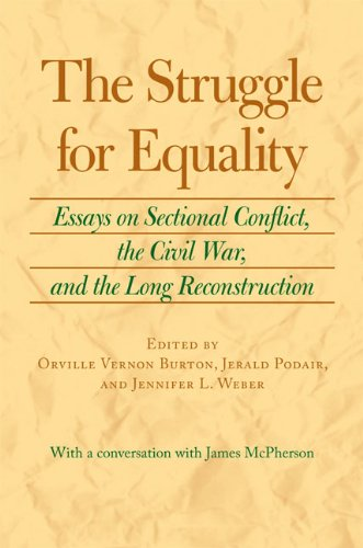 The Struggle for Equality: Essays on Sectional Conflict, the Civil War, and the Long Reconstruction 9780813931739