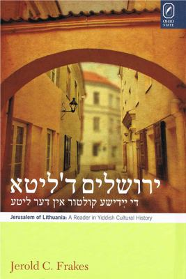 Jerusalem in Lithuania: A Reader in Yiddish Cultural History