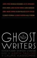 Ghost Writers: Us Haunting Them: Contemporary Michigan Literature 9780814334744