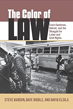 The Color of Law: Ernie Goodman, Detroit, and the Struggle for Labor and Civil Rights 9780814334966