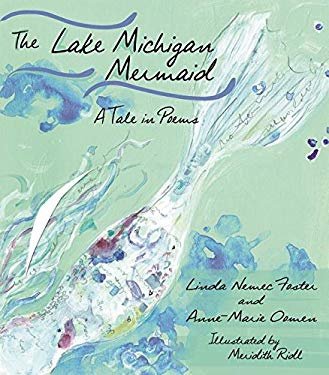 The Lake Michigan Mermaid: A Tale in Poems (Made in Michigan Writers Series)