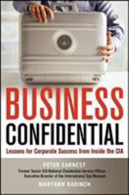Business Confidential: Lessons for Corporate Success from Inside the CIA 9780814414484