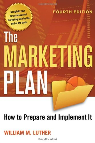 The Marketing Plan: How to Prepare and Implement It 9780814416938