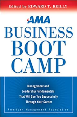 AMA Business Boot Camp: Management and Leadership Fundamentals That Will See You Successfully Through Your Career 9780814420010