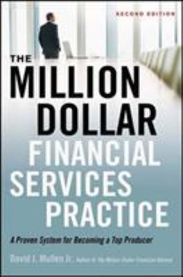 The Million-Dollar Financial Services Practice: A Proven System for Becoming a Top Producer 9780814431733