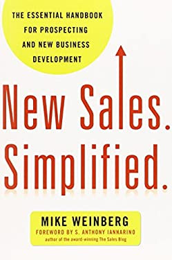 New Sales. Simplified.: The Essential Handbook for Prospecting and New Business Development 9780814431771