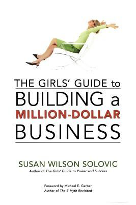 The Girls' Guide to Building a Million-Dollar Business 9780814431856