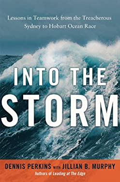 Into the Storm: Lessons in Teamwork from the Treacherous Sydney to Hobart Ocean Race 9780814431986