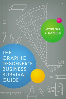 The Graphic Designer's Business Survival Guide 9780814432419