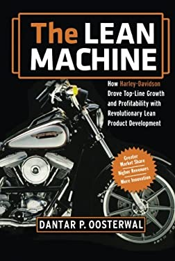 The Lean Machine: How Harley-Davidson Drove Top-Line Growth and Profitability with Revolutionary Lean Product Development 9780814432884